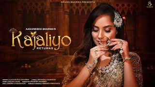 Kajaliyo Returns   Latest Rajasthani song 2021  Aakanksha Sharma   Nizam Khan   Dhanraj Dadhich