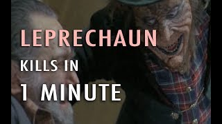 Leprechaun Kills in 1 Minute