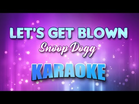 Snoop Dogg - Let's Get Blown (Karaoke version with Lyrics)