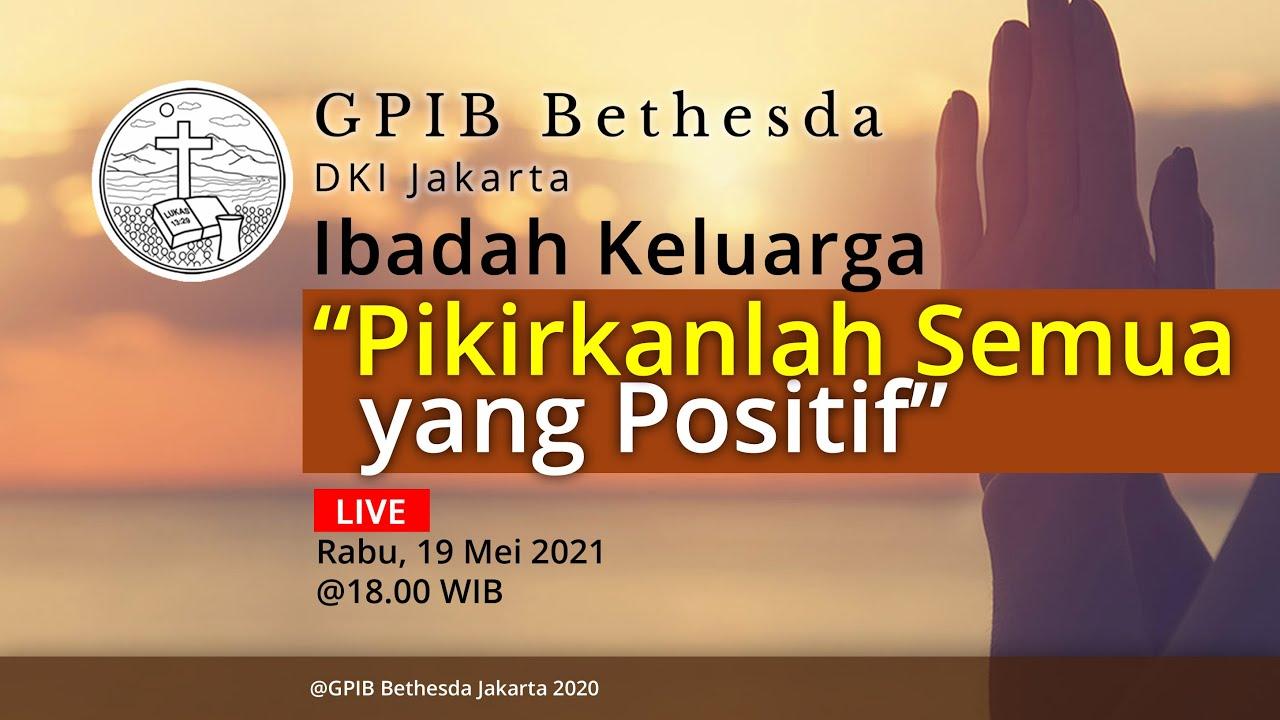 Ibadah Keluarga GPIB Bethesda (19 Mei 2021)