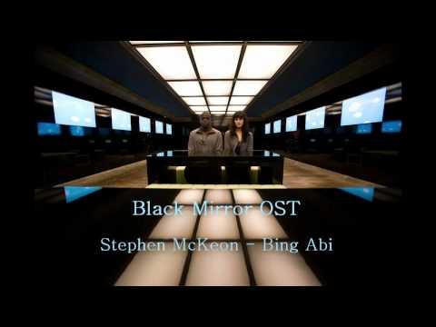 Black Mirror OST - Bing Abi