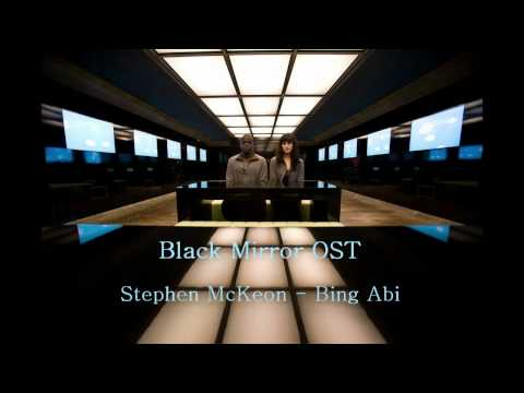Black Mirror OST - Bing Abi