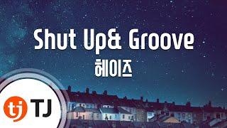 [TJ노래방] Shut Up& Groove - 헤이즈(Feat.딘)(Heize) / TJ Karaoke
