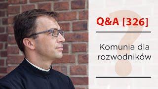 Komunia Święta dla rozwodników? [Q&A#326] Remi Recław SJ