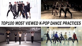 These are the 100 most viewed k-pop dance practice videos of all time as june 29, 2019. by you see this, views have changed and become outdated.