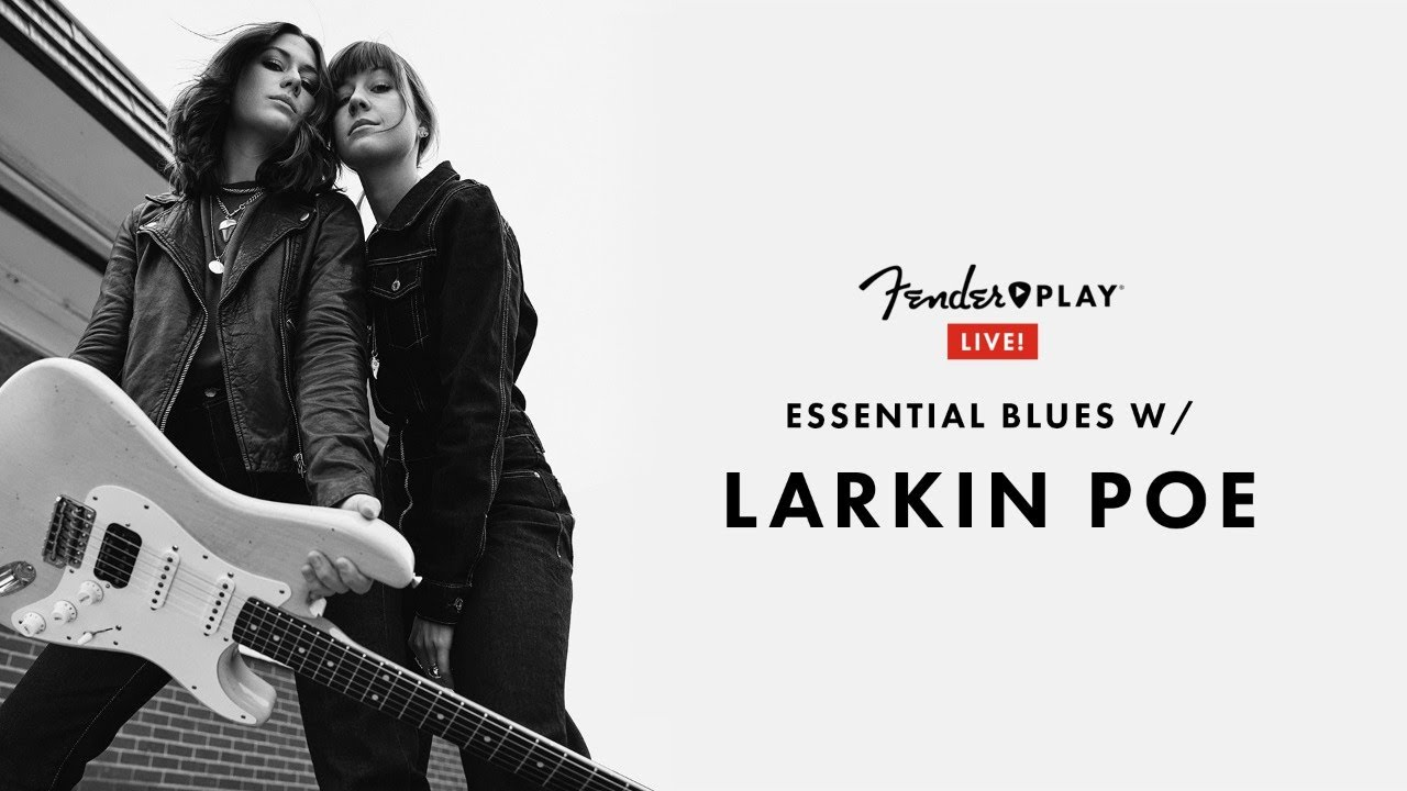 Essential Blues With Larkin Poe | Fender Play LIVE | Fender