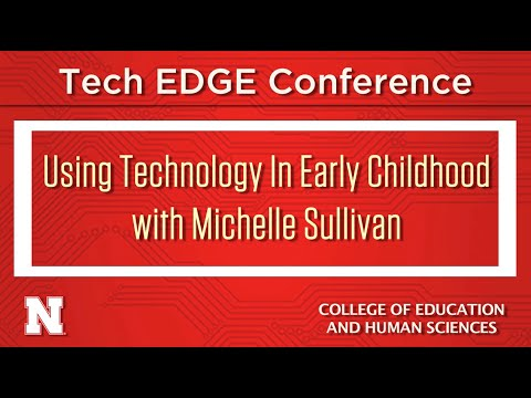 Tech EDGE Conference 16: Using Technology in Early Childhood