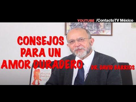 """Sex�logo Dr. David Barrios Mart�nez, """"Consejos para un AMOR Duradero"""""""