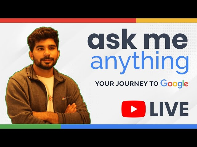 Google Interview Preparation - Ask Anything to Ex-Google Engineer