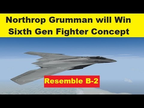 Northrop Grumman's Sixth Generation Fighter Concept will Win.! Design Resemble B-2
