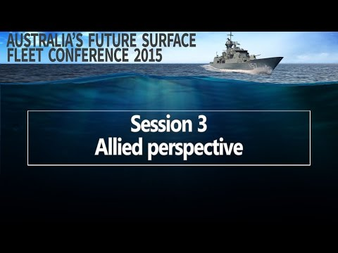 Future Surface Fleet 2015 - Session 3: Allied perspective