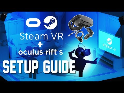 SteamVR Setup Guide for Oculus Rift S Users (How to Play Steam Games on  Oculus Rift S)