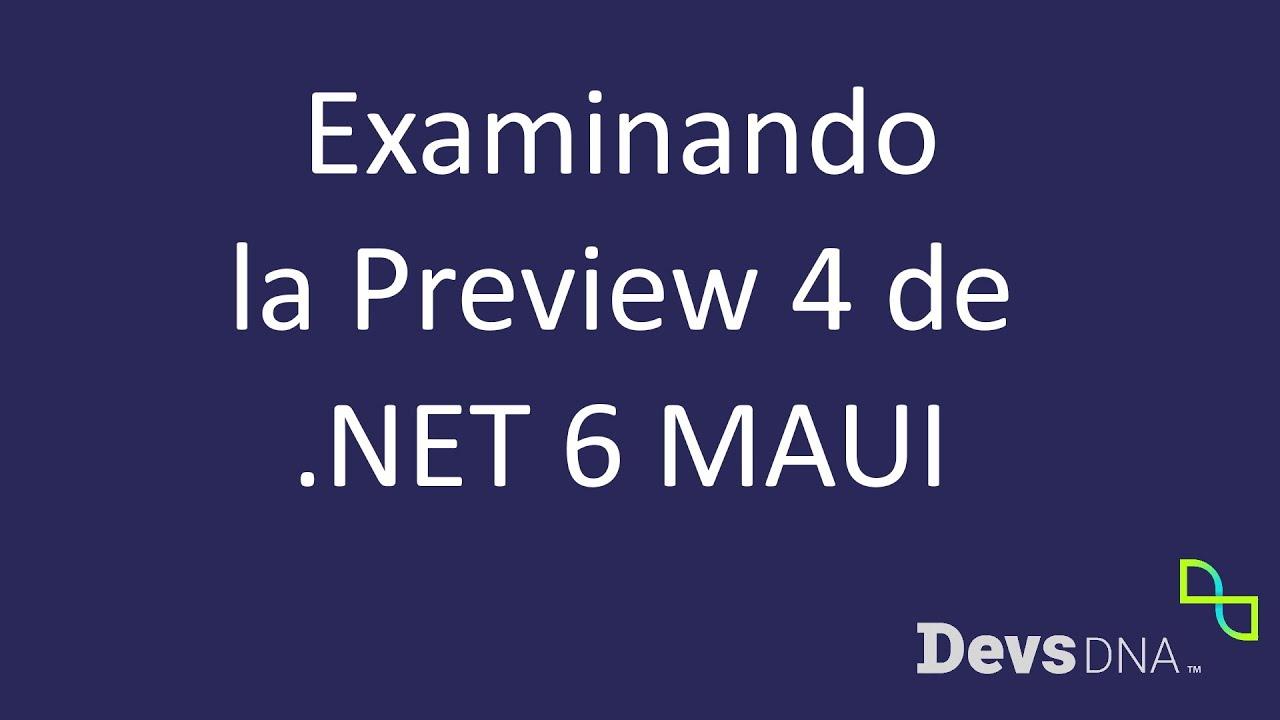 Examinando la PREVIEW 20 de .NET 20 MAUI