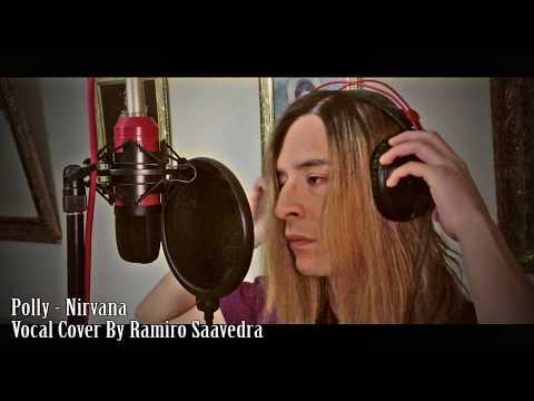 Polly - Nirvana, Vocal Cover By Ramiro Saavedra