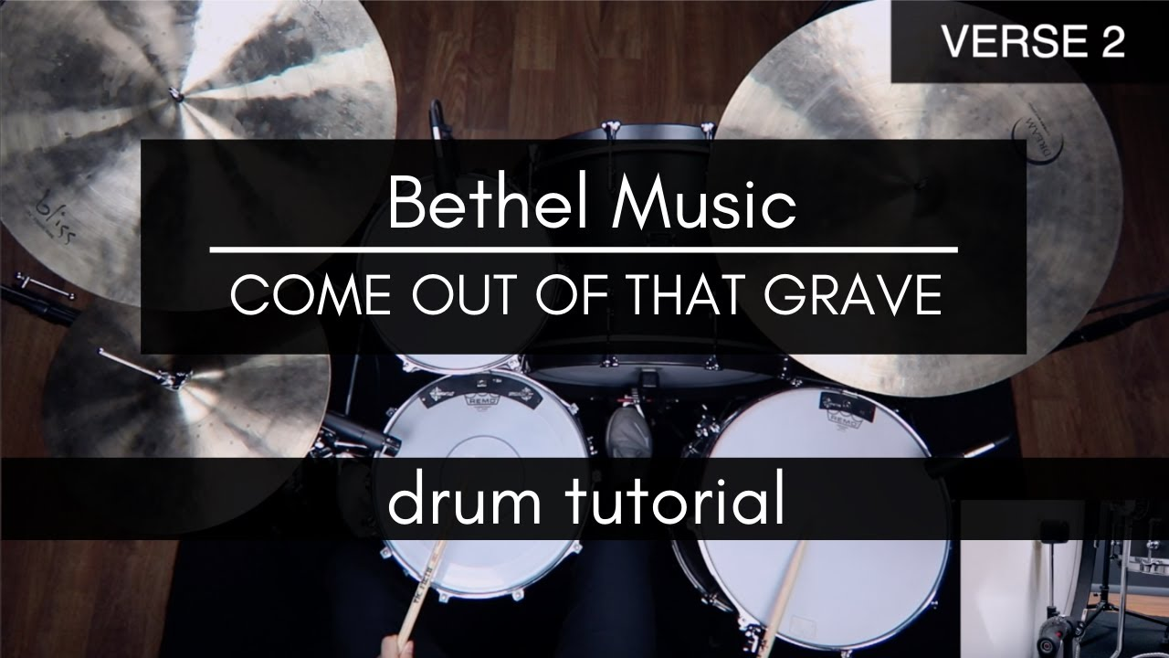 Come Out Of That Grave (Resurrection Power) - Bethel Music (Drum Tutorial/Play-through)