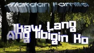 Alakdan Familia - Ikaw Lang Ang Iibigin Ko