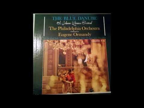Johann Strauss -  Blue Danube - With The Philadelphia Orchestra Conducted By Eugene Ormandy