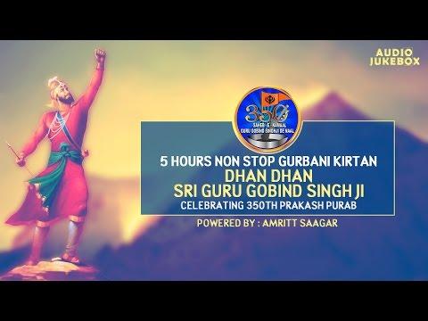 Dedicated To Dhan Dhan Sri Guru Gobind Singh Ji | 350th Prakash Purab | 5 Hours Kirtan Jukebox