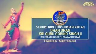5 Hours Non Stop Gurbani Kirtan - Bani Sri Guru Gobind Singh Ji   Audio Jukebox