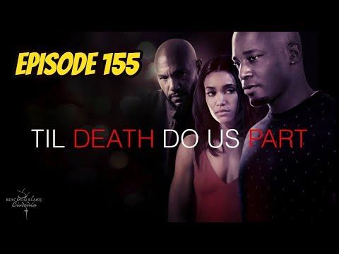 'Til Death Do Us Part (REVIEW) - Episode 155 - Black on Black Cinema