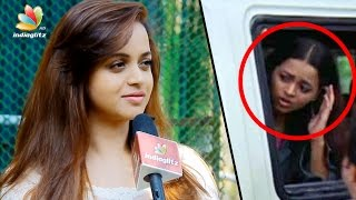 Bhavana had recently described the happenings that had wounded her....