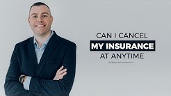 Can I cancel my insurance at anytime?