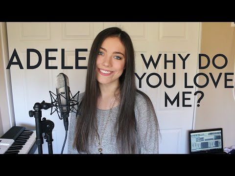 ADELE - Why Do You Love Me (Cover) || Summer Grace