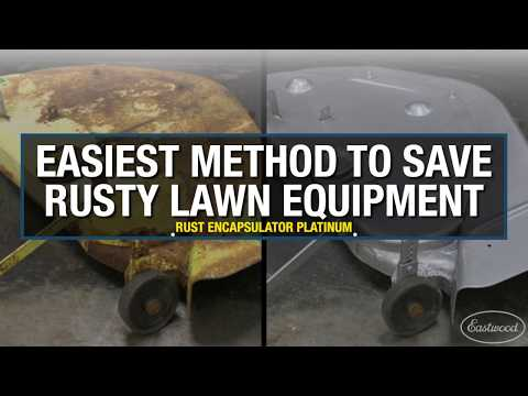 Easiest Way To Save Rusty Lawn Equipment! Rust Encapsulator Platinum - Rust Treatment From Eastwood