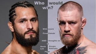 jorge Masvidal vs Connor McGregor who would win? Kevin Lee vs Gregor Gilespie