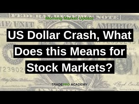 US Dollar Crash, What Does this Means for Stock Markets?