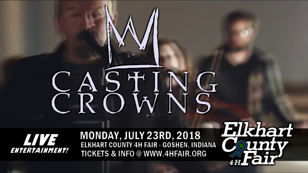 Elkhart County 4-H Fair - Casting Crowns - 2018 Ad