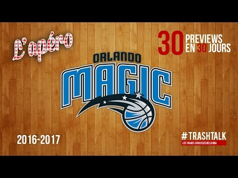 Apéro TrashTalk - Preview saison 2016/17 : Orlando Magic