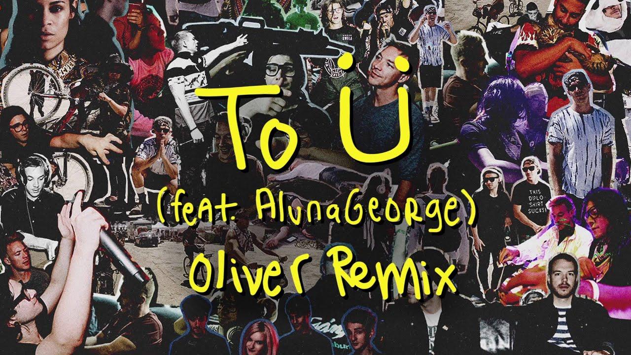 Download Skrillex & Diplo - To Ü Feat. AlunaGeorge (Oliver Remix)
