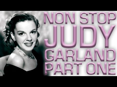 Non Stop Judy Garland | Part 1