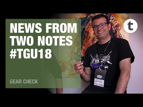 #TGU18 | Recording guitars silently | Interview with Two Notes Audio Engineering | Thomann