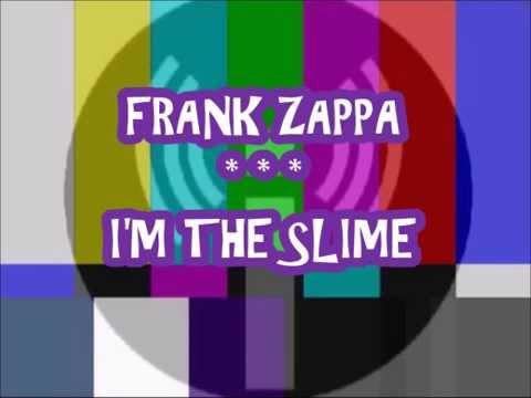 FRANK ZAPPA -- I'M THE SLIME