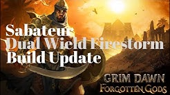 Grim Dawn Forgotten Gods - Saboteur Dual Wield Firestorm Build Update