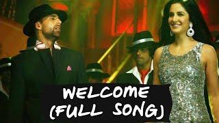 Welcome (Full Song) | Akshay Kumar & Katrina Kaif | Wecome