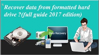 how to recover data from formatted hard drive ?(full guide 2017 edition)