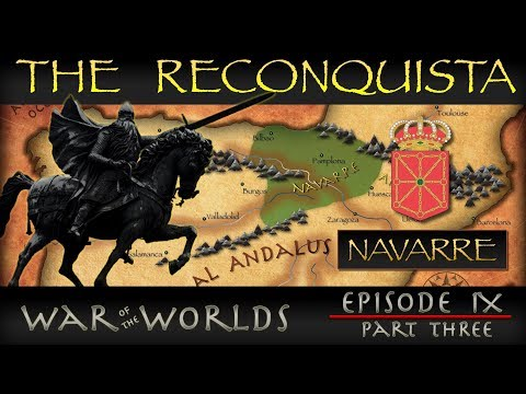 The Reconquista - Part 3 History of Navarre
