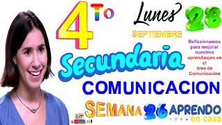 APRENDO EN CASA SECUNDARIA 4 HOY LUNES 28 DE SEPTIEMBRE COMUNICACION SEMANA 26 CUARTO GRADO TV PERU