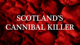 Sawney Bean: The Scottish Cannibal Killer (Ghastly Tales of Scotland)
