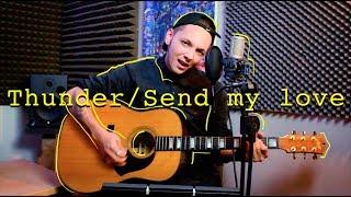 IMAGINE DRAGONS/ADELE - Thunder/Send My Love (acoustic mash-up)