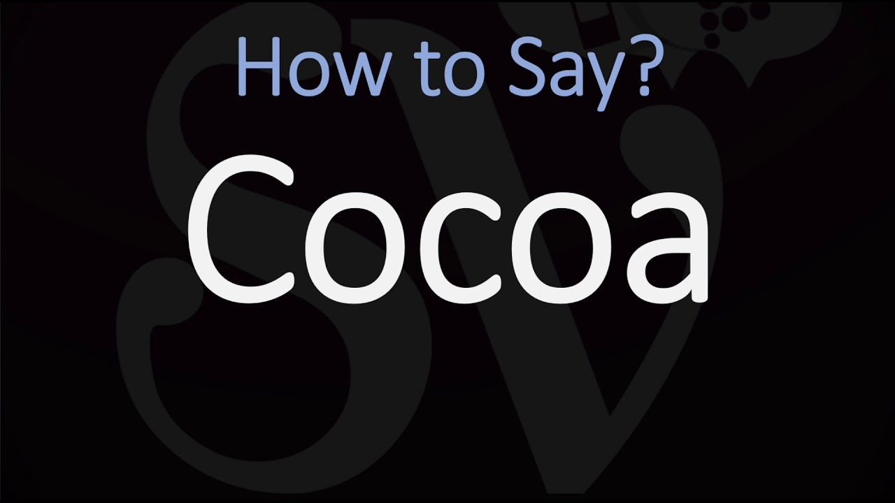How to Pronounce Cocoa? (CORRECTLY)