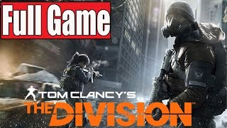 The Division Full Gameplay Walkthrough - No Commentary (FULL GAME)