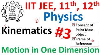 Point Mass Object in Physics for IIT JEE Class 11th || Kinematics Motion in One dimension #3