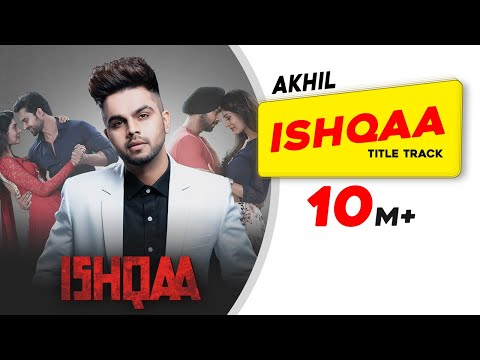 AKHIL | ISHQAA | Title Track | Nav Bajwa | Payal Rajput | Aman Singh Deep | Latest Song 2018