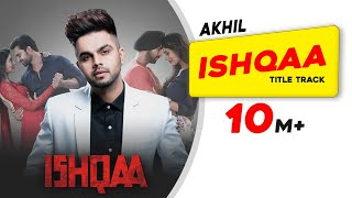 Gambar cover AKHIL | ISHQAA | Title Track | Nav Bajwa | Payal Rajput | Aman Singh Deep | Latest Song 2018