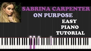 Sabrina Carpenter - On Purpose (Piano Tutorial With Synthesia) How I Played It