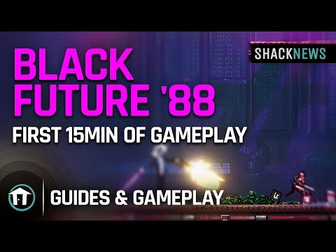 Black Future '88 First 15min of Gameplay |
